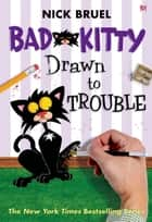 Bad Kitty Drawn to Trouble ebook by Nick Bruel