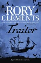 Traitor - John Shakespeare 4 ebook by Rory Clements