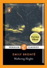 Wuthering Heights - A Penguin Enriched eBook Classic ebook by Emily Bronte,Lucasta Miller,Pauline Nestor,Pauline Nestor