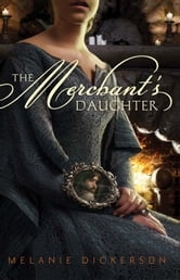 The Merchant's Daughter ebook by Melanie Dickerson