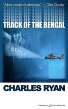 Track of the Bengal ebook by Charles Ryan