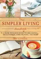 Simpler Living Handbook ebook by Jeff Davidson