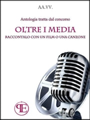 Oltre i Media. Raccontalo con un film o una canzone ebook by Aa.Vv.