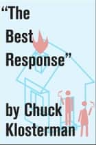 """The Best Response"" ebook by Chuck Klosterman"