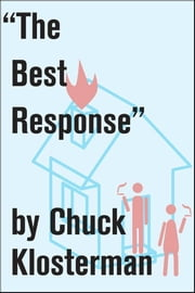 """The Best Response"" - An Essay from Eating the Dinosaur ebook by Chuck Klosterman"