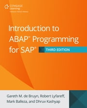 Introduction to ABAP Programming for SAP, Third Edition ebook by Gareth M. de Bruyn