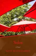 Solos - A Novel ebook by Kitty Burns Florey