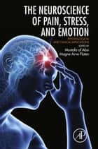 Neuroscience of Pain, Stress, and Emotion ebook by Magne Arve Flaten,Mustafa al'Absi