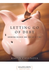 Letting Go of Debt - Growing Richer One Day at a Time ebook by Karen Casanova