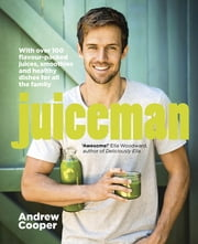 Juiceman ebook by Andrew Cooper