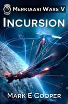Incursion ebook by Mark E. Cooper