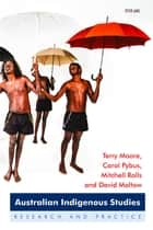 Australian Indigenous Studies - Research and Practice ekitaplar by Terry Moore, Mitchell Rolls, David Moltow,...