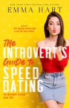 The Introvert's Guide to Speed Dating (The Introvert's Guide, #2) ebook by Emma Hart