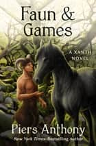 Faun & Games ebook by Piers Anthony