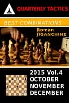Best Combinations of 2015 - October, November, December ebook by Roman Jiganchine