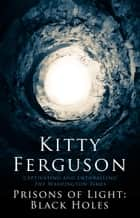 Prisons of Light ebook by Kitty Ferguson