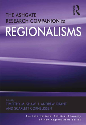 The Ashgate Research Companion to Regionalisms ebook by J. Andrew Grant