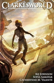 Clarkesworld Magazine Issue 71 ebook by Kij Johnson, Sofia Samatar, Catherynne M. Valente