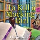 To Kill A Mocking Girl - A Bookbinding Mystery audiobook by