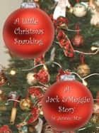 A Little Christmas Spanking; A Jack and Meggie Story ebook by Jennie May