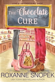 The Chocolate Cure ebook by Roxanne Snopek
