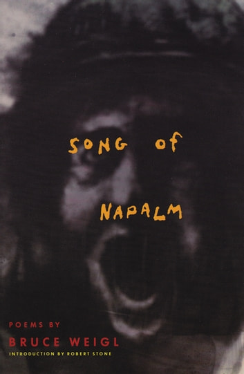 Song of Napalm - Poems ebook by Bruce Weigl