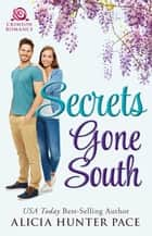 Secrets Gone South ebook by Alicia Hunter Pace