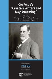 "On Freud's ""Creative Writers and Day-dreaming"" ebook by Servulo A. Figueira,Peter Fonagy,Ethel Spector Person"