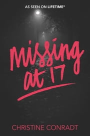 Missing at 17 ebook by Christine Conradt