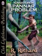 Adventurer: Pannar Problem ebook by R. RICHARD, T.L. Davison