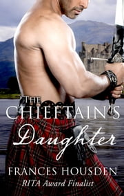 The Chieftain's Daughter ebook by Frances Housden