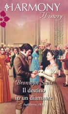 Il destino in un diamante ebook by Bronwyn Scott
