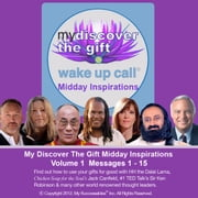 My Discover the Gift Wake UP Call ™: Midday Inspirations: Volume 1 audiobook by Shajen Joy Aziz, Demian Lichtenstein