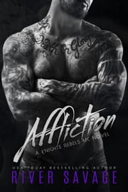 Affliction - Knights Rebels MC, #2 ebook by River Savage