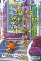 Bear Witness to Murder ebook by Meg Macy