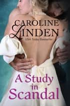 A Study in Scandal ebook by Caroline Linden
