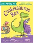 Cookiesaurus Rex - A Disney Hyperion eBook With Audio ebook by Amy Fellner Dominy, AG Ford