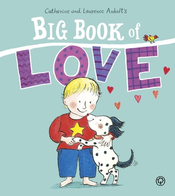 The Big Book of Love ebook by Laurence Anholt