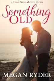 Something Old ebook by Megan Ryder