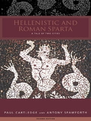 Hellenistic and Roman Sparta ebook by Paul Cartledge