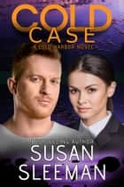 Cold Case (Cold Harbor Book 4) - Clean and Wholesome Romantic Suspense ebook by Susan Sleeman