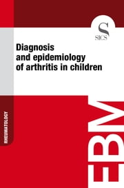 Diagnosis and Epidemiology of Arthritis in Children ebook by Sics Editore