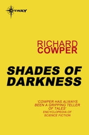 Shades of Darkness ebook by Richard Cowper