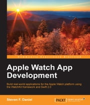 Apple Watch App Development ebook by Steven F. Daniel