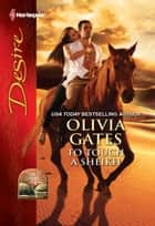 To Touch a Sheikh ebook by Olivia Gates