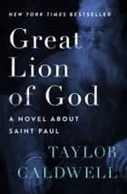 Great Lion of God ebook by Taylor Caldwell