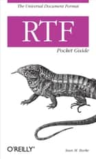 RTF Pocket Guide - The Universal Document Format ebook by Sean M. Burke