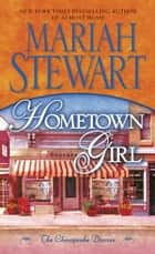 Hometown Girl - The Chesapeake Diaries ebook by Mariah Stewart