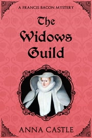 The Widows Guild ebook by Anna Castle