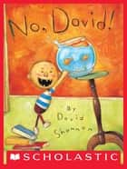 No, David! ebook by David Shannon, David Shannon
